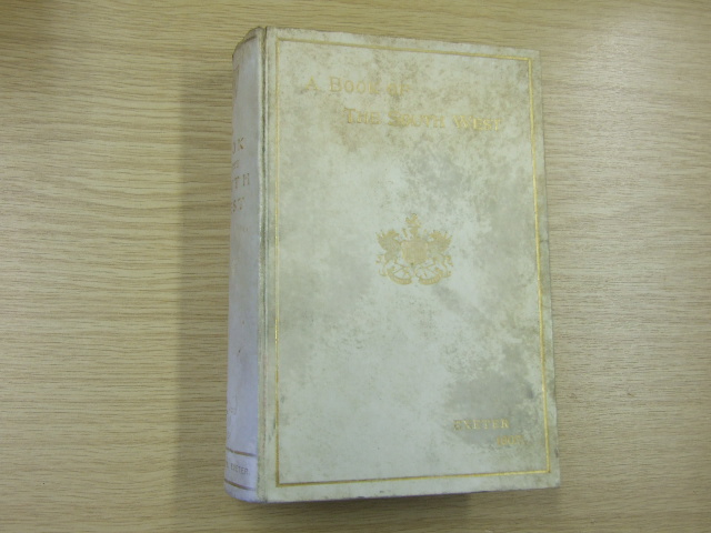 A Book of the South West. Printed for the Seventy-Fifth Annual Meeting of the British Medical Assocation Held at Exeter in 1907.