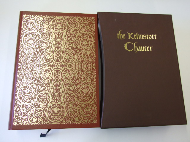 The Works of Geoffrey Chaucer now newly imprinted Facsimile of the Kelmscott Press edition
