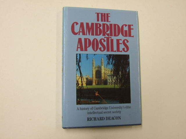 The Cambridge Apostles: A history of Cambridge University's elite intellectual secret society