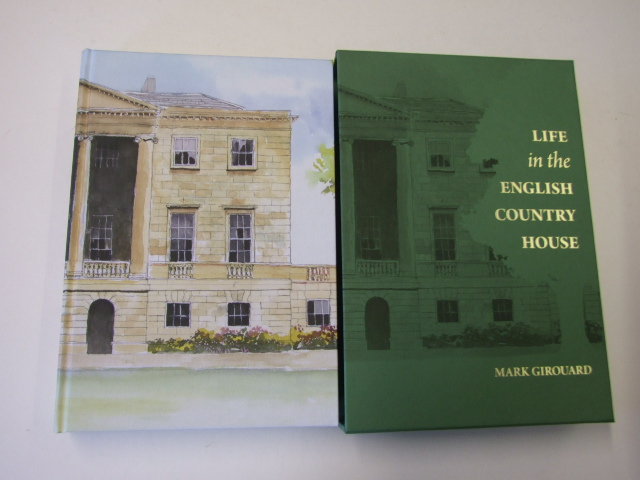 Life in the English Country House A Social and Architectural History